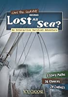Can You Survive Being Lost at Sea? (You Choose: You Choose: Survival)