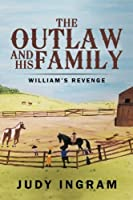 The Outlaw and His Family: William's Revenge