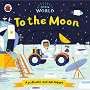 Little World: To the Moon: A push-and-pull adventure