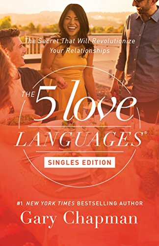 The 5 Love Languages Singles Edition: The Secret That Will Revolutionize Your Relationships (English Edition)
