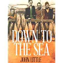 Down to the Sea: The True Saga of an Australian Fishing Dynasty