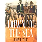 Down to the Sea: The True Saga of an Australian Fishing Dynasty