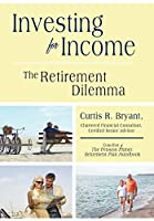 Investing for Income: The Retirement Dilemma