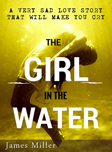 amazon the girl in the water a sad love story that will make you