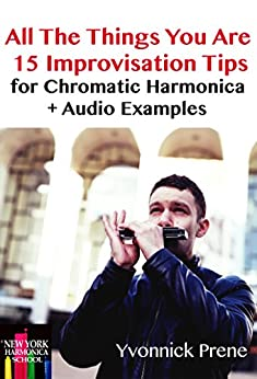 All the things you are 15 improvisation tips audio examples all the things you are 15 improvisation tips audio examples for chromatic harmonica fandeluxe PDF