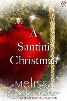 A Santini Christmas (The Santinis Book 5) by [Schroeder, Melissa]