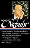 Reinhold Niebuhr: Major Works on Religion and Politics (LOA #263): Leaves from the Notebook of a Tamed Cynic / Moral Man and Immoral Society / The Children of Light and the Children of Darkness / The Irony of American History (Library of America)