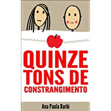 Quinze Tons de Constrangimento (Portuguese Edition)