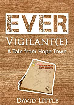 Ever Vigilant(e): A Tale From Hope Town by [Little, David]