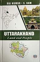 Uttarakhand - Land and People
