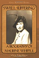 Swell Suffering: A Biography of Maurine Whipple