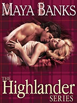 The Highlander Series 3-Book Bundle: In Bed with a Highlander, Seduction of a Highland Lass, Never Love a Highlander (The Highlanders) by [Banks, Maya]