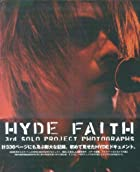 HYDE「FAITH」~3rd SOLO PROJECT PHOTOGRPHS~()
