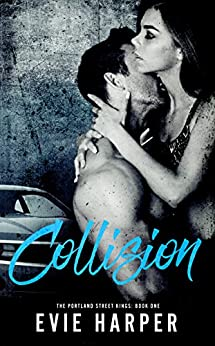 Collision (Portland Street Kings Book 1) by [Harper, Evie]