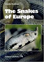 Snakes of Europe, All Species from West of the Caucasus Mountains