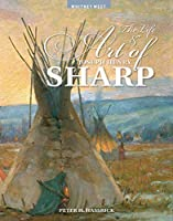 The Life & Art of Joseph Henry Sharp