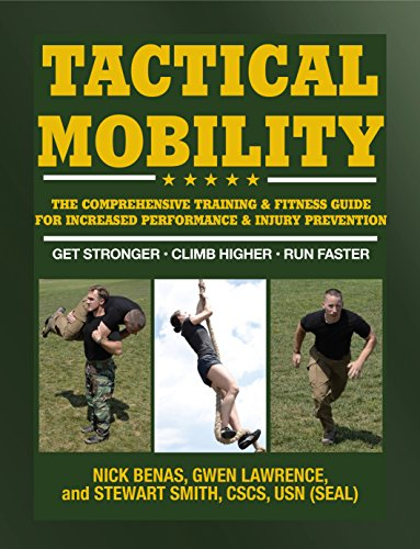 Tactical Mobility: The Comprehensive Training & Fitness Guide for Increased Performance & Injury Prevention (English Edition)