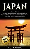 Japan: History of Japan: The Most Important People, Places and Events in Japanese History. From Japanese Art to Modern Manga. ..