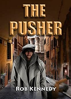 The Pusher by [Kennedy, Rob]