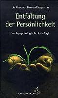 Die Entfaltung der Persoenlichkeit: durch psychologische Astrologie
