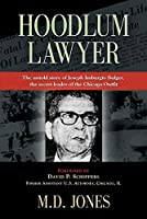 Hoodlum Lawyer: The Untold Story of Joseph Imburgio Bulger, the Secret Leader of the Chicago Outfit
