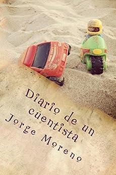 Diario de un cuentista (Spanish Edition) by [Moreno, Jorge]