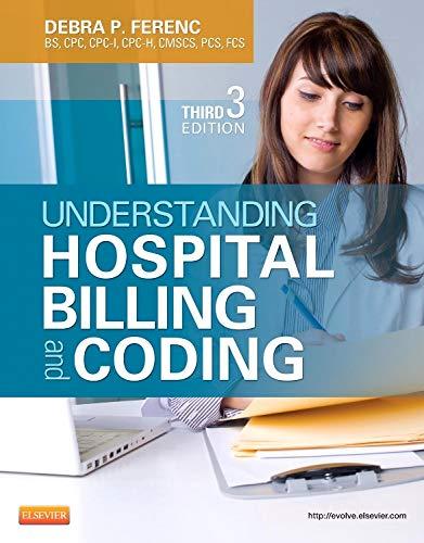 Download Understanding Hospital Billing and Coding, 3e 1455723630
