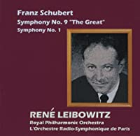 シューベルト : 交響曲第9番''ザ・グレート''、交響曲第1番 (Franz Schubert : Symphony No.9 ''The Great'' , Symphony No.1 / Rene Leibowitz , Royal Philharmonic Orchestra , L'Orchestre Radio-Symphonique de Paris)