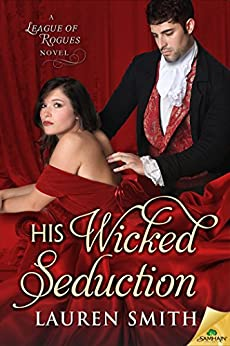 His Wicked Seduction (The League of Rogues) by [Smith, Lauren]