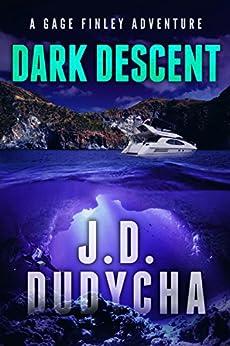 Dark Descent: A Gage Finley Adventure (Caribbean Series Book 2) by [Dudycha, J.D.]