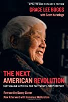 The Next American Revolution: Sustainable Activism for the Twenty-First Century by Grace Lee Boggs Scott Kurashige(2012-05-31)
