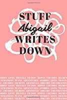 Stuff Abigail Writes Down: Personalized Journal / Notebook (6 x 9 inch) with 110 wide ruled pages inside [Soft Coral]