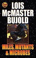 Miles, Mutants and Microbes (Vorkosigan Saga)
