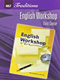 English Workshop, Grade 9 Third Course: Holt Traditions (Holt Traditions 2008)