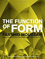 The Function of Form Faarshid Moussavi