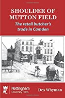 Shoulder of Mutton Field: The Retail Butcher's Trade in Camden