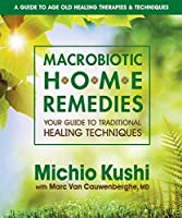 Macrobiotic Home Remedies: Your Guide to Traditional Healing Techniques