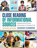Close Reading of Informational Sources, Second Edition: Assessment-Driven Instruction in Grades 3-8