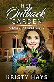 Her Outback Garden (Outback Tallora) by [Hays, Kristy]