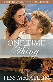 One Time Thing: Molly Downs Outback Romance Series by [McCallum, Tess]