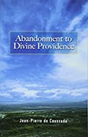 Abandonment to Divine Providence (Dover Books on Western Philosophy) by Jean-Pierre de Caussade(2008-05-19)