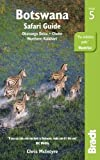 Bradt Botswana Safari Guide: Okavango Delta, Chobe, Northern…