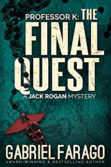 Professor K: The Final Quest: A medical mystery (Jack Rogan Mysteries Book 4) by [Farago, Gabriel]