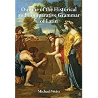 Outline of the Historical and Comparative Grammar of Latin