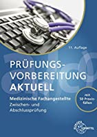 Pruefungsvorbereitung aktuell - Medizinische Fachangestellte: Zwischen- und Abschlusspruefung