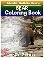 BEAR Coloring book for Adults Relaxation Meditation Blessing: Sketch coloring book Gray scale Pictures [並行輸入品]