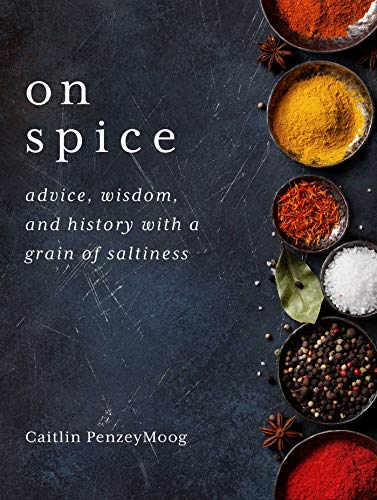 On Spice: Advice, Wisdom, and History with a Grain of Saltiness (English Edition)