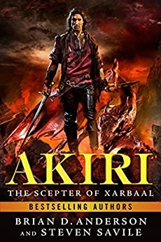 Akiri: The Scepter of Xarbaal by [Anderson, Brian D., Savile, Steven]