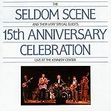 15th Anniversary Celebration by Seldom Scene (1993-05-03)