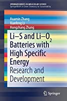 Li-S and Li-O2 Batteries with High Specific Energy: Research and Development (SpringerBriefs in Molecular Science)